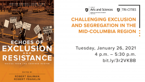 Challenging Exclusion and Segregation in the Mid-Columbia Region event details - Event takes place from 4 p.m. to 5:30 p.m. on Tuesday, Jan. 26 online