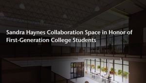 Sandra Haynes Collaboration Space in Honor of First-Generation Students - Digital rendering